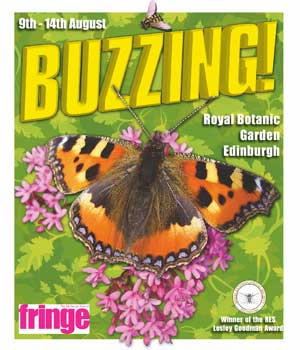 Buzzing! at the Edinburgh Fringe, 9-14 August at the Royal Botanic Garden