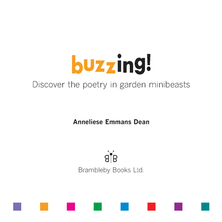 Title page of 'Buzzing! - Discover the Poetry in Garden Minibeasts', by Anneliese Emmans Dean