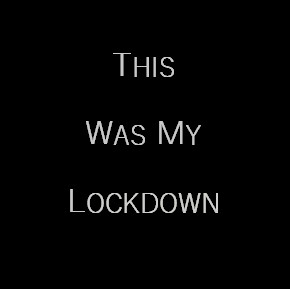This was my lockdown cover